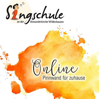 Singschule online - Alexanderkirche aktuell