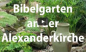 Film über den Bibelgarten - Alexanderkirche aktuell